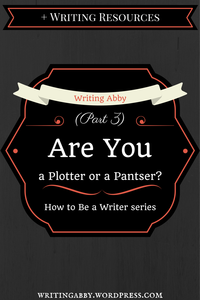 Are you a plotter or a pantser? Do you have any idea what those two terms mean? If you don't check out this post on Writing Abby for the details AND some writing resources that compliment your writing process. How to be a Writer: Are You a Plotter or a Pantser? // Writing Abby