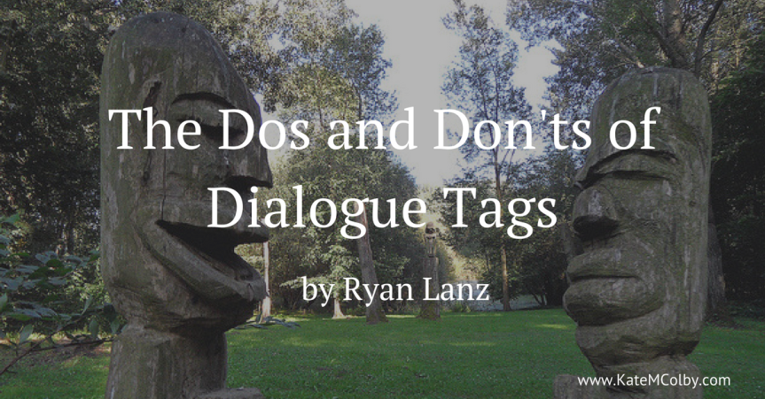 Guest Post: The Dos and Don'ts of Dialogue Tags by RyanLanz