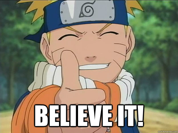 Naruto Believe It