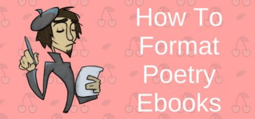 How To Easily Format Poetry For Ebook Publishing…