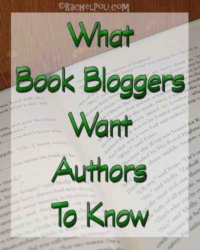 What Book Bloggers Want Authors To Know | Book Bloggers | Book Reviews | RachelPoli.com