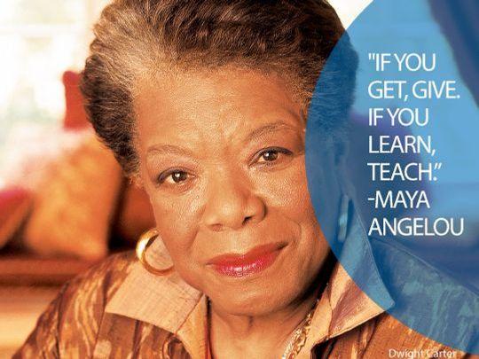 Maya Angelou_If you learn