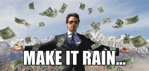 Tony Stark Make it Rain