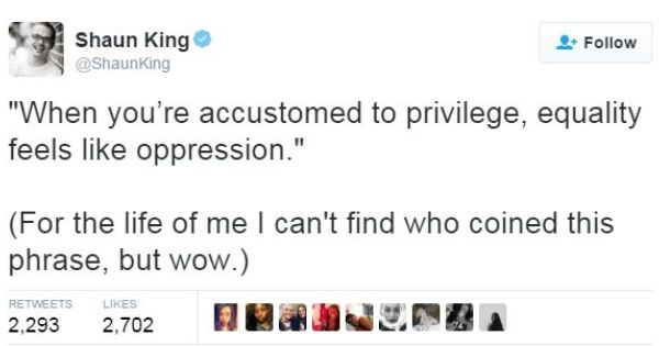 When you're accustomed to privilege