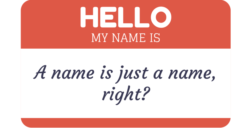 What's in a Name? ALot.