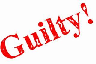 Guilty, guilty, guilty!